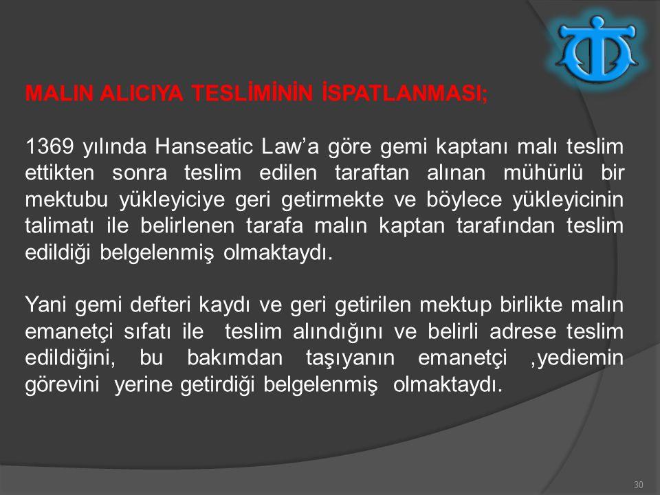 MALIN ALICIYA TESLİMİNİN İSPATLANMASI;