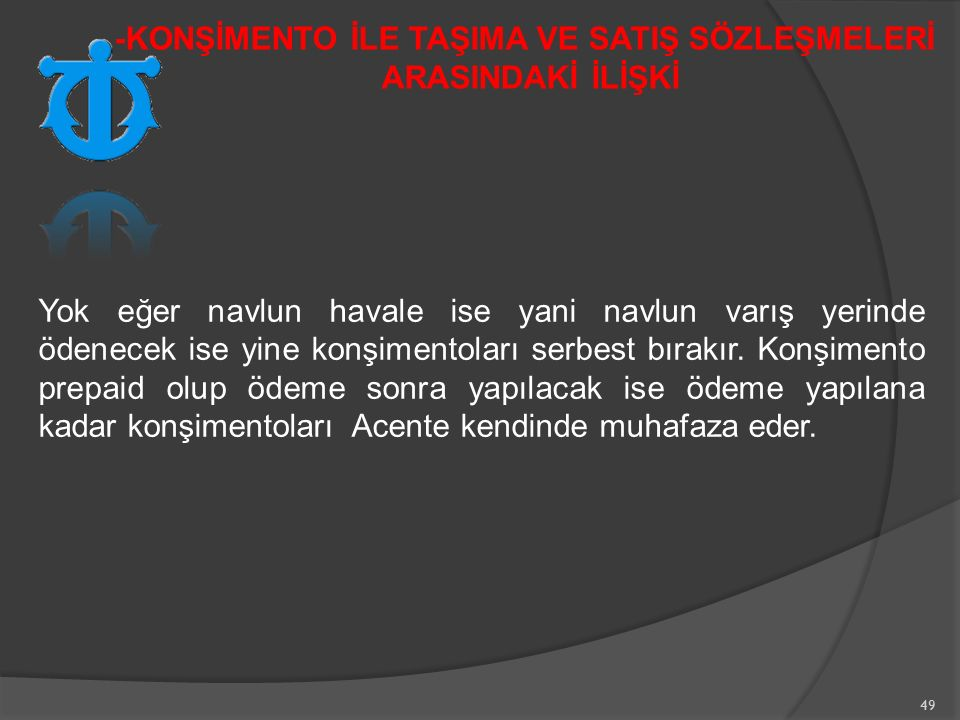 -KONŞİMENTO İLE TAŞIMA VE SATIŞ SÖZLEŞMELERİ