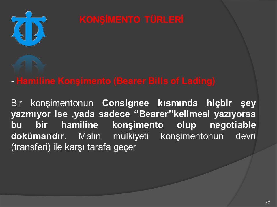 KONŞİMENTO TÜRLERİ - Hamiline Konşimento (Bearer Bills of Lading)