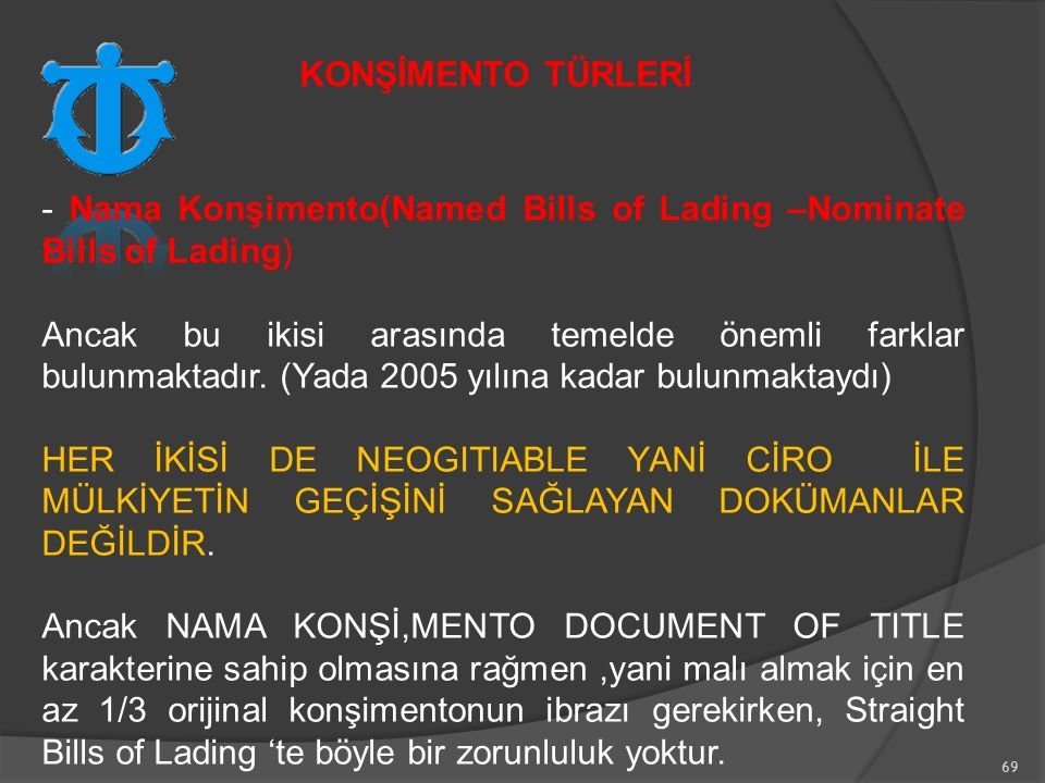 KONŞİMENTO TÜRLERİ - Nama Konşimento(Named Bills of Lading –Nominate Bills of Lading)