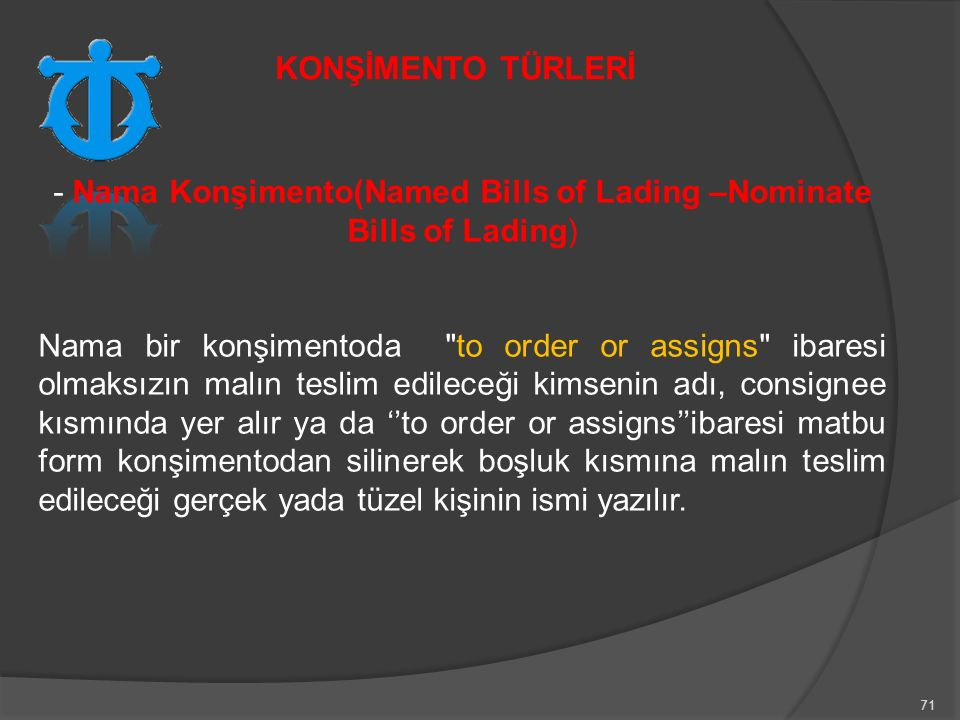 - Nama Konşimento(Named Bills of Lading –Nominate Bills of Lading)