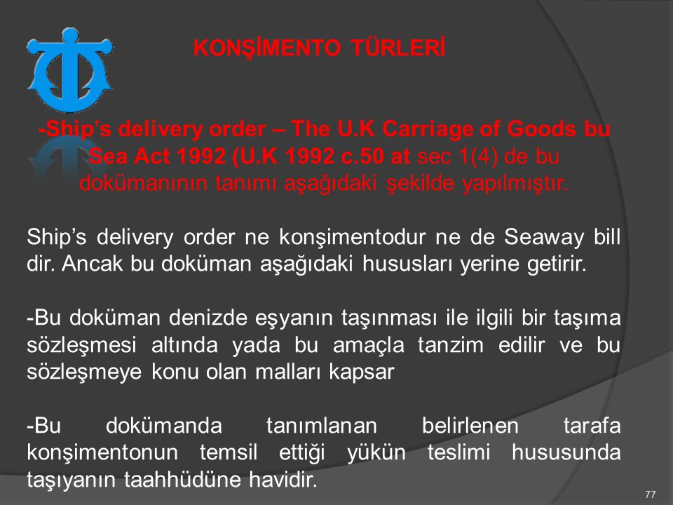 -Ship's delivery order – The U. K Carriage of Goods bu Sea Act 1992 (U
