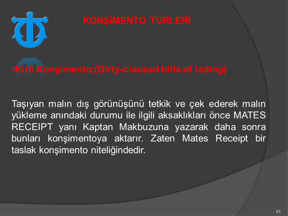 KONŞİMENTO TÜRLERİ -Kirli Konşimento;(Dirty-claused bills of lading)