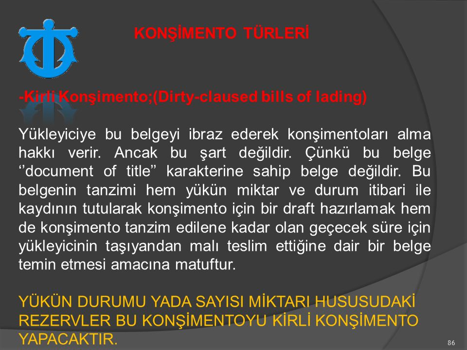 -Kirli Konşimento;(Dirty-claused bills of lading)