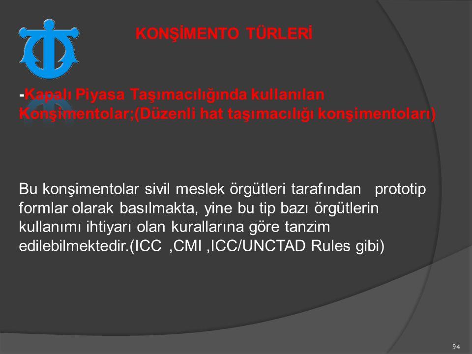 KONŞİMENTO TÜRLERİ -Kapalı Piyasa Taşımacılığında kullanılan Konşimentolar;(Düzenli hat taşımacılığı konşimentoları)