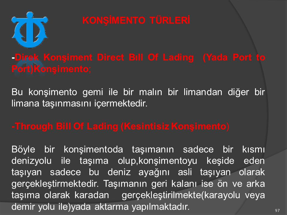 KONŞİMENTO TÜRLERİ -Direk Konşiment Direct Bıll Of Lading (Yada Port to Port)Konşimento;