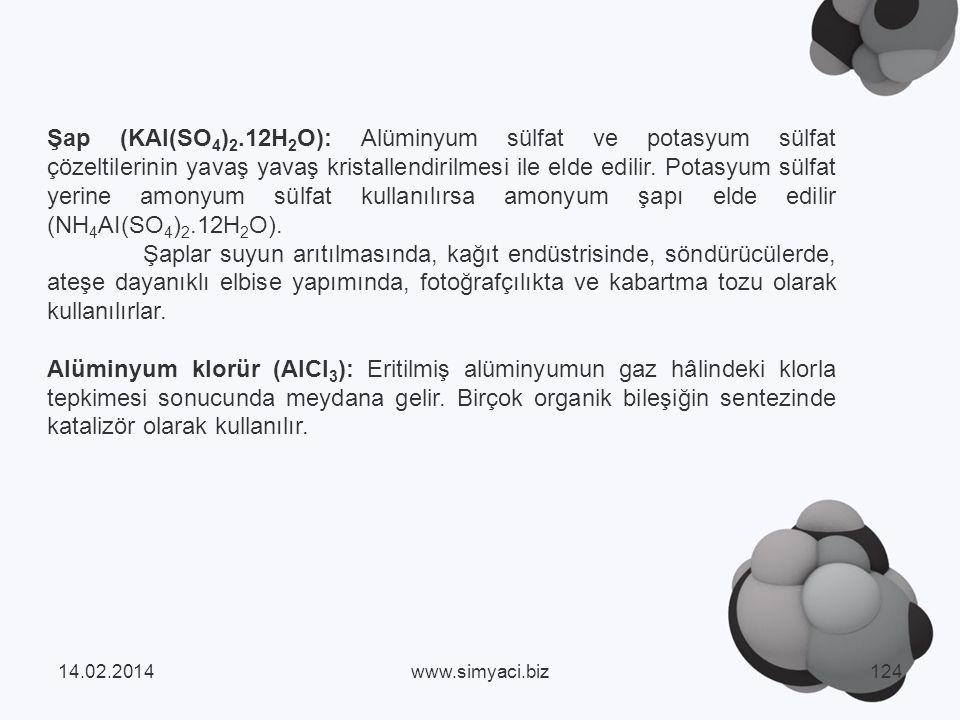 Şap (KAI(SO4)2.12H2O): Alüminyum sülfat ve potasyum sülfat çözeltilerinin yavaş yavaş kristallendirilmesi ile elde edilir. Potasyum sülfat yerine amonyum sülfat kullanılırsa amonyum şapı elde edilir (NH4AI(SO4)2.12H2O).