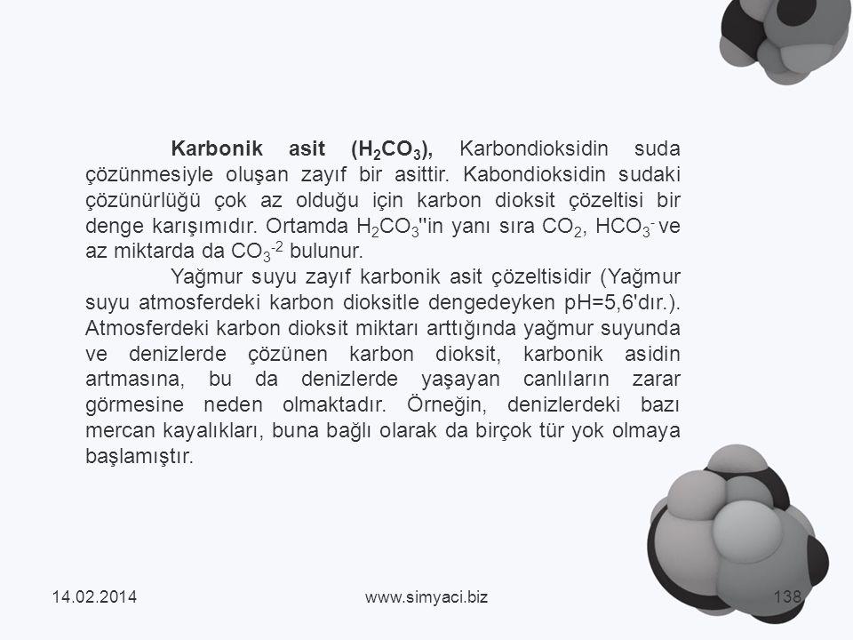 Karbonik asit (H2CO3), Karbondioksidin suda çözünmesiyle oluşan zayıf bir asittir. Kabondioksidin sudaki çözünürlüğü çok az olduğu için karbon dioksit çözeltisi bir denge karışımıdır. Ortamda H2CO3 in yanı sıra CO2, HCO3- ve az miktarda da CO3-2 bulunur.