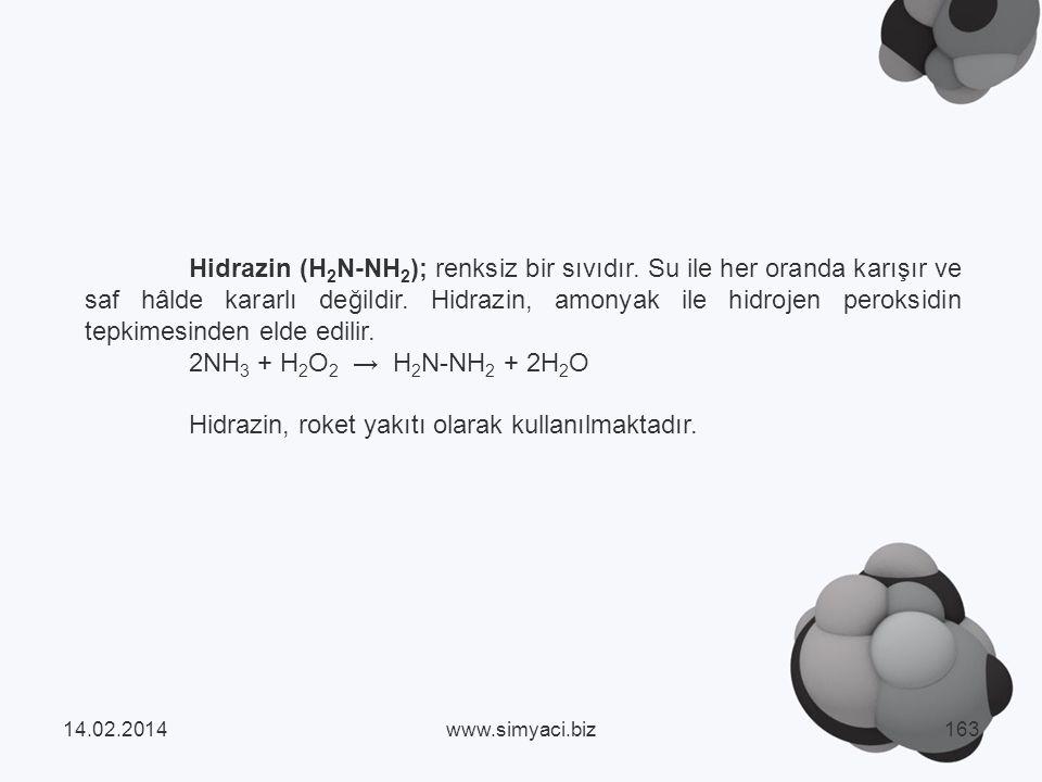 Hidrazin, roket yakıtı olarak kullanılmaktadır.