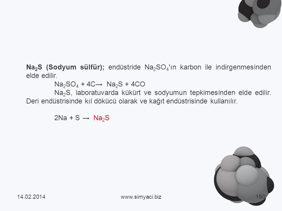Na2S (Sodyum sülfür); endüstride Na2SO4 ın karbon ile indirgenmesinden elde edilir.