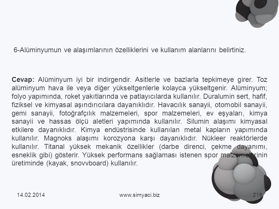 6-Alüminyumun ve alaşımlarının özelliklerini ve kullanım alanlarını belirtiniz.