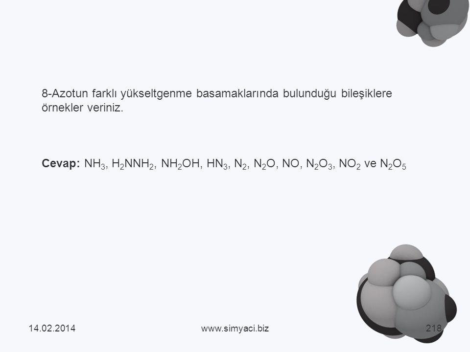 Cevap: NH3, H2NNH2, NH2OH, HN3, N2, N2O, NO, N2O3, NO2 ve N2O5