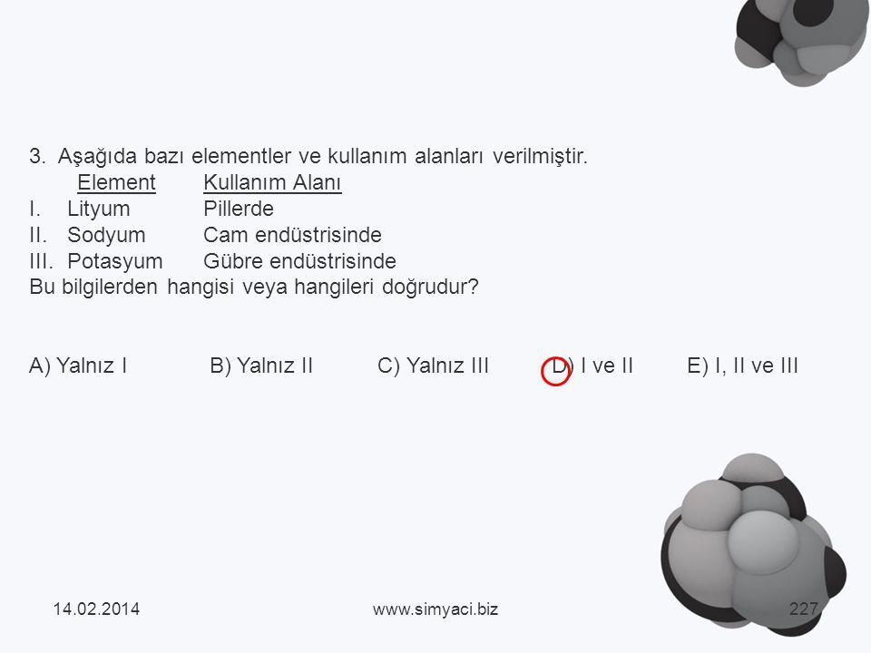 3. Aşağıda bazı elementler ve kullanım alanları verilmiştir.