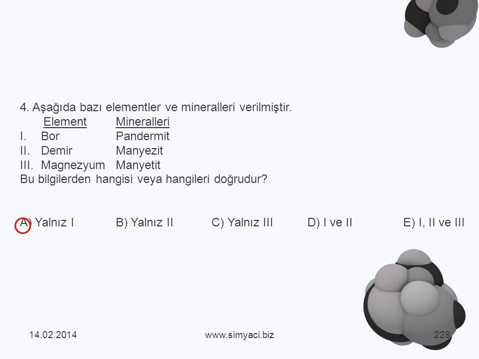 4. Aşağıda bazı elementler ve mineralleri verilmiştir.