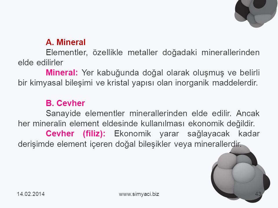 Elementler, özellikle metaller doğadaki minerallerinden elde edilirler