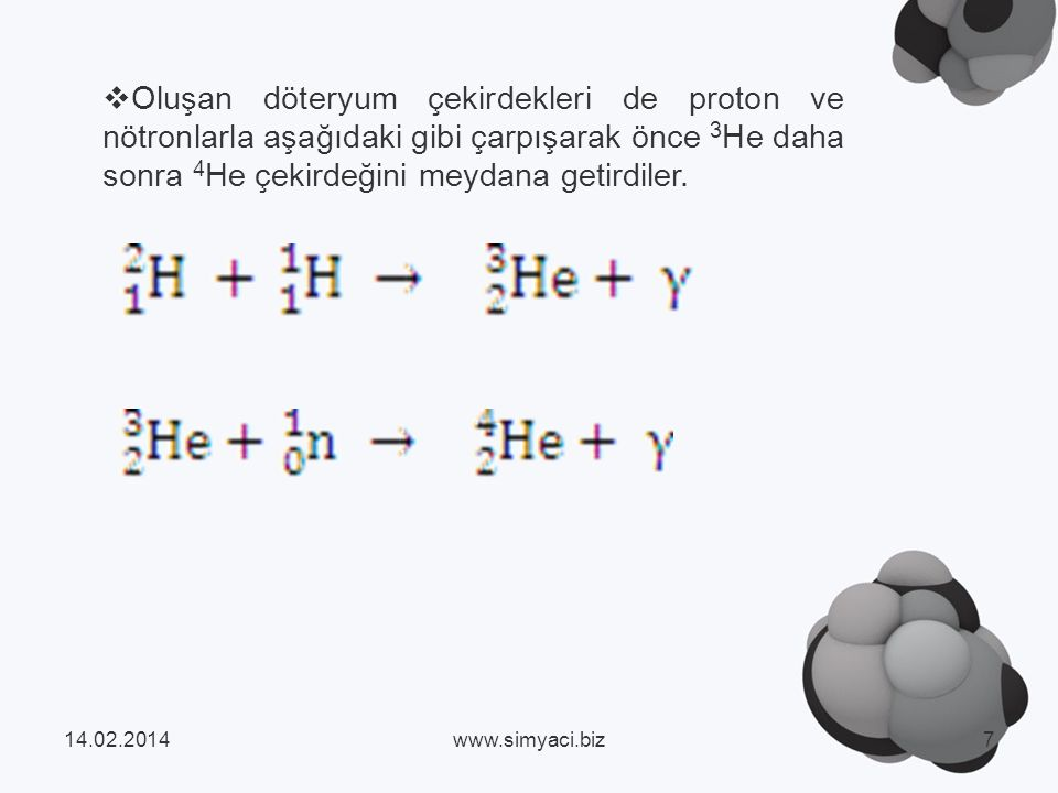 Oluşan döteryum çekirdekleri de proton ve nötronlarla aşağıdaki gibi çarpışarak önce 3He daha sonra 4He çekirdeğini meydana getirdiler.