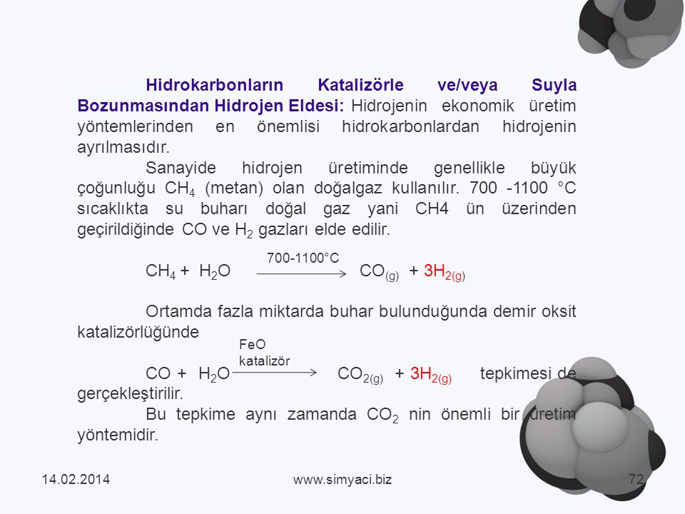 Ortamda fazla miktarda buhar bulunduğunda demir oksit katalizörlüğünde