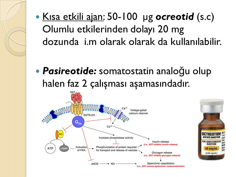 Kısa etkili ajan: 50-100 µg ocreotid (s