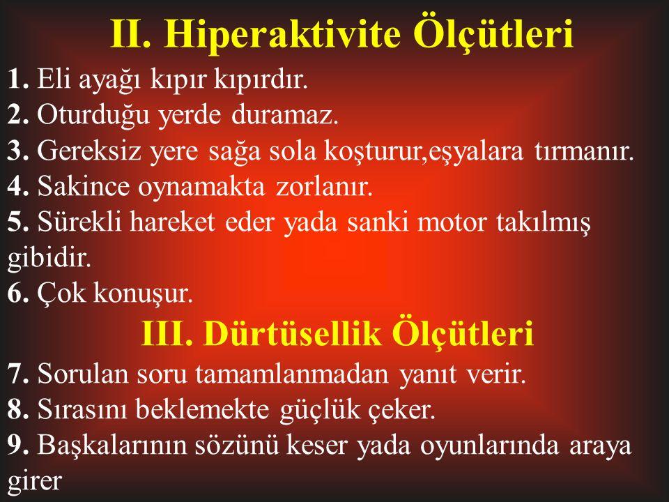 II. Hiperaktivite Ölçütleri