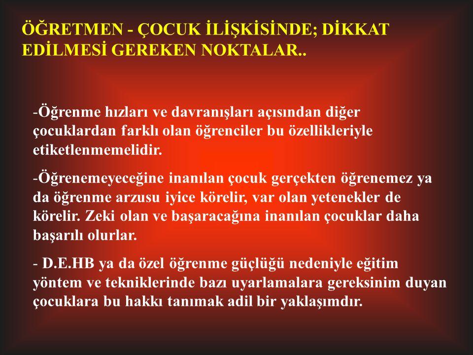 ÖĞRETMEN - ÇOCUK İLİŞKİSİNDE; DİKKAT EDİLMESİ GEREKEN NOKTALAR..