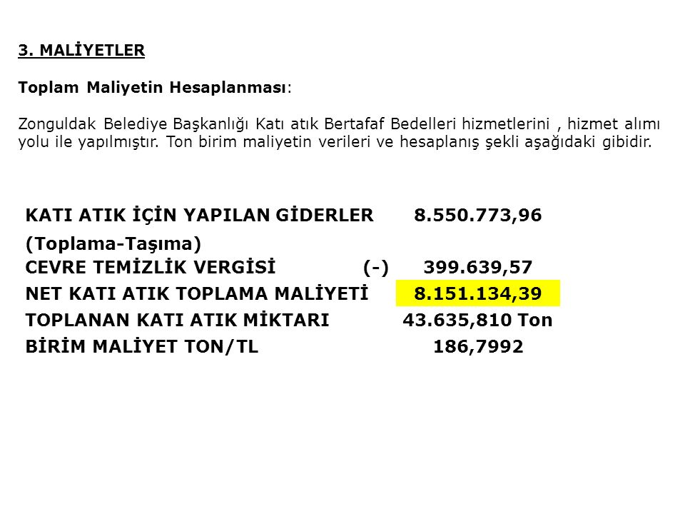 KATI ATIK İÇİN YAPILAN GİDERLER 8.550.773,96 (Toplama-Taşıma)
