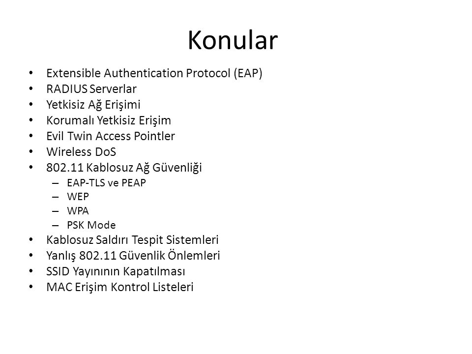 Konular Extensible Authentication Protocol (EAP) RADIUS Serverlar