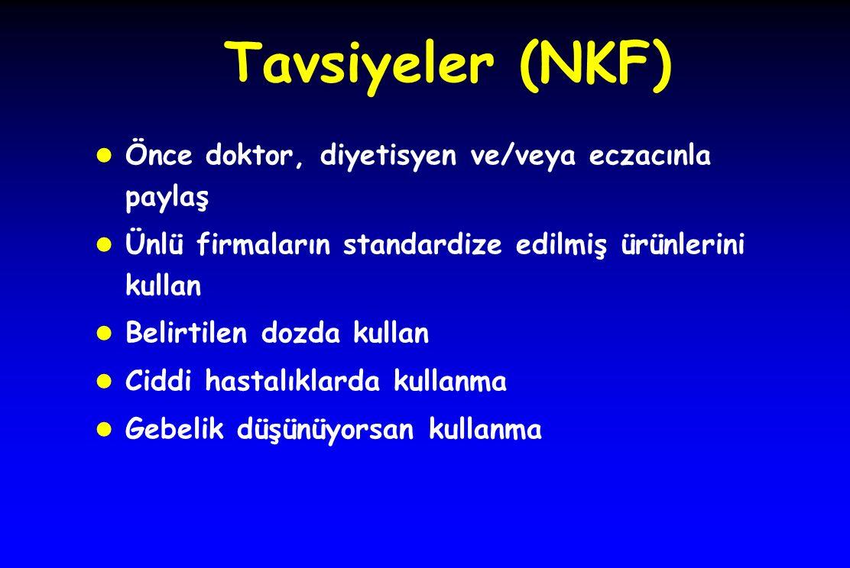 Tavsiyeler (NKF) Önce doktor, diyetisyen ve/veya eczacınla paylaş