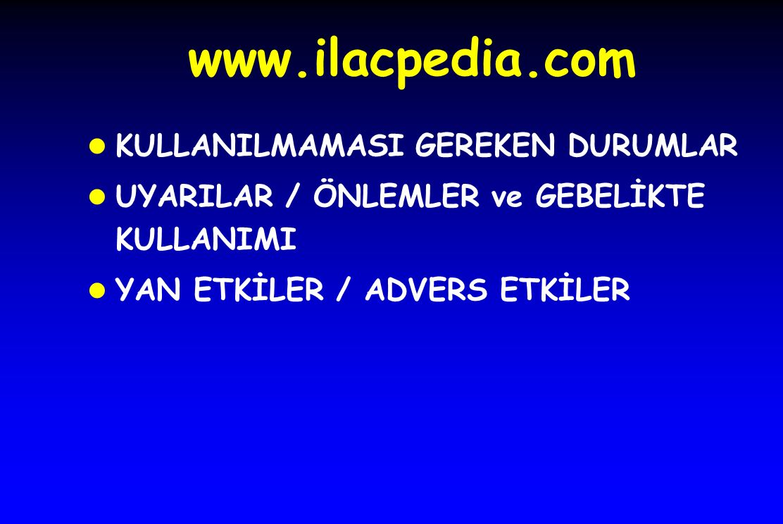www.ilacpedia.com KULLANILMAMASI GEREKEN DURUMLAR