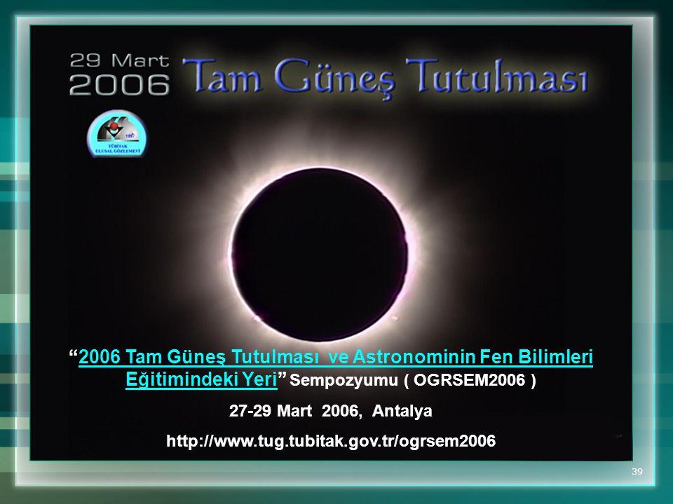 2006 Tam Güneş Tutulması ve Astronominin Fen Bilimleri Eğitimindeki Yeri Sempozyumu ( OGRSEM2006 )