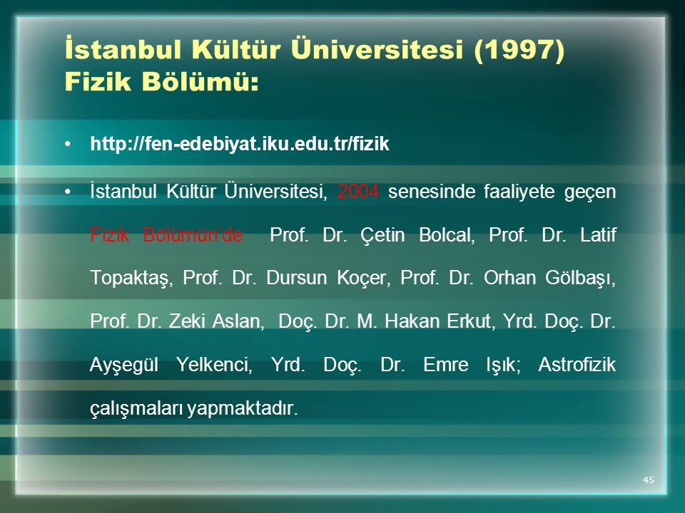 İstanbul Kültür Üniversitesi (1997) Fizik Bölümü:
