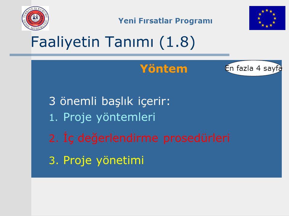 Faaliyetin Tanımı (1.8) Yöntem 3 önemli başlık içerir: