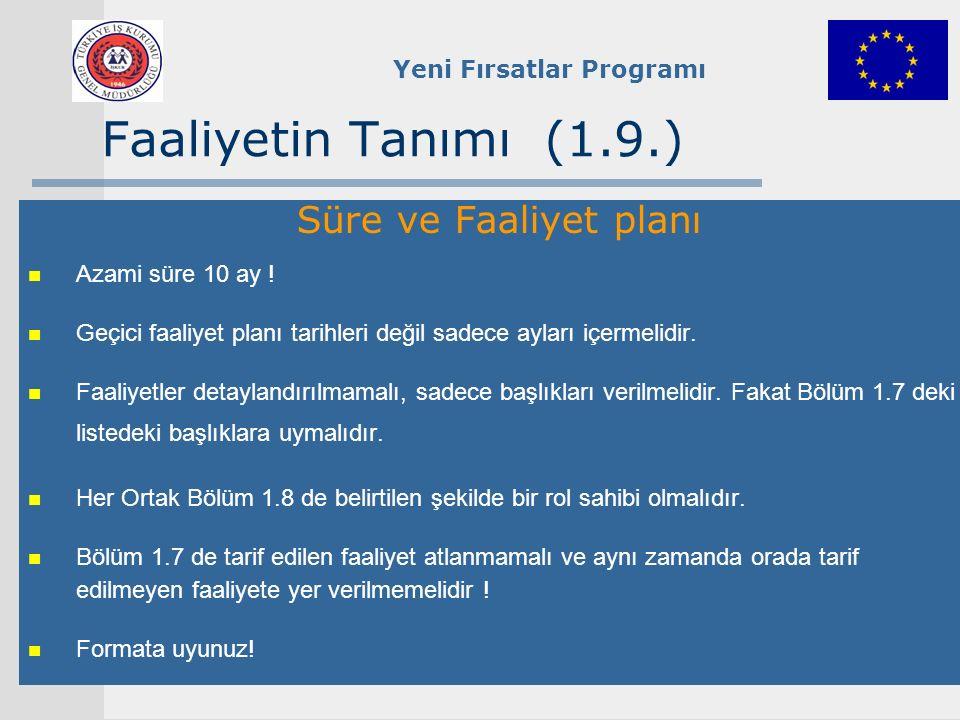 Faaliyetin Tanımı (1.9.) Süre ve Faaliyet planı Azami süre 10 ay !