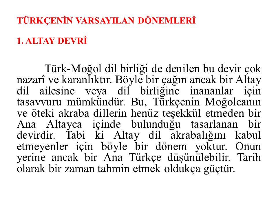 TÜRKÇENİN VARSAYILAN DÖNEMLERİ 1. ALTAY DEVRİ