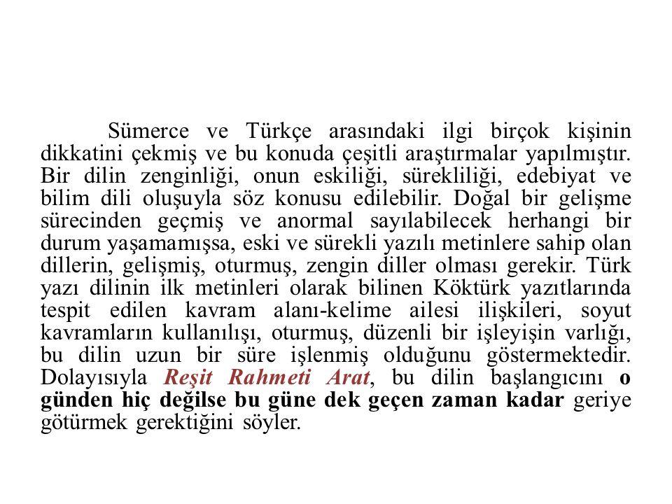 Sümerce ve Türkçe arasındaki ilgi birçok kişinin dikkatini çekmiş ve bu konuda çeşitli araştırmalar yapılmıştır.