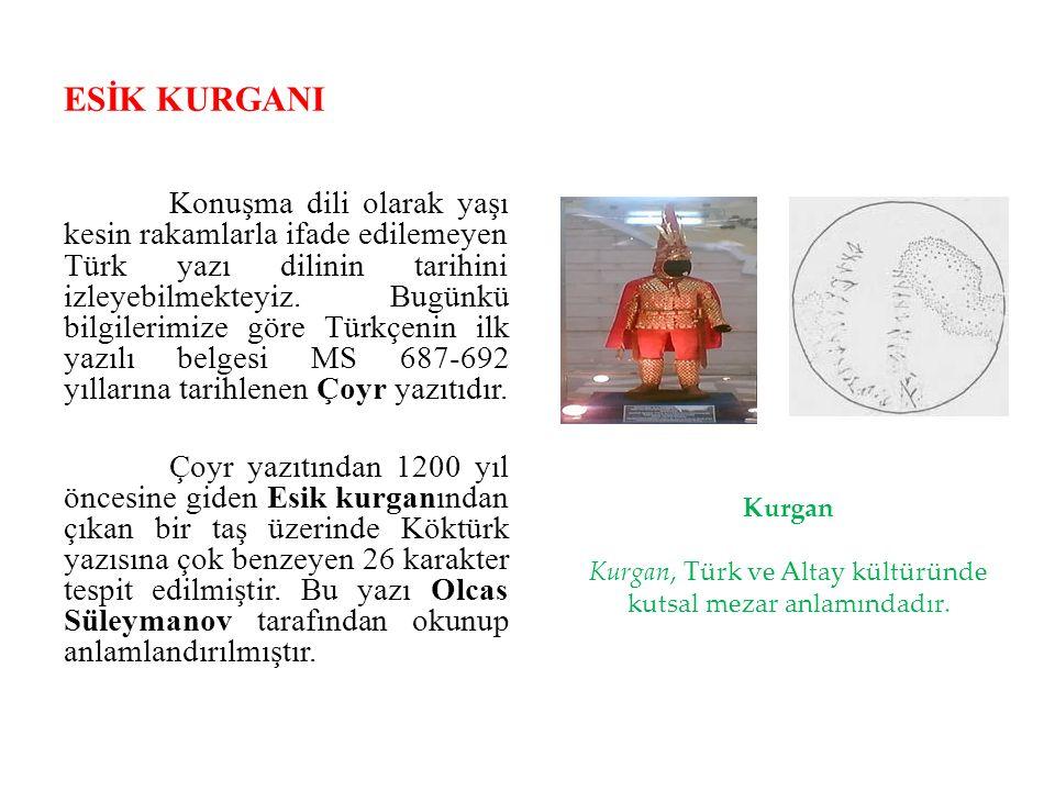 Kurgan, Türk ve Altay kültüründe kutsal mezar anlamındadır.