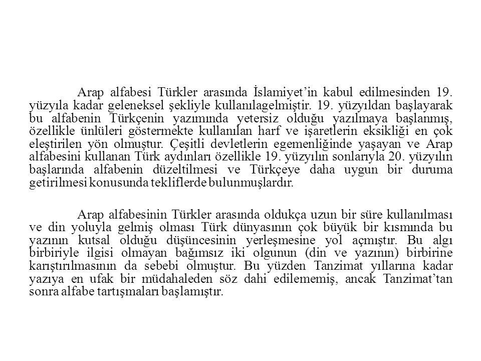 Arap alfabesi Türkler arasında İslamiyet'in kabul edilmesinden 19