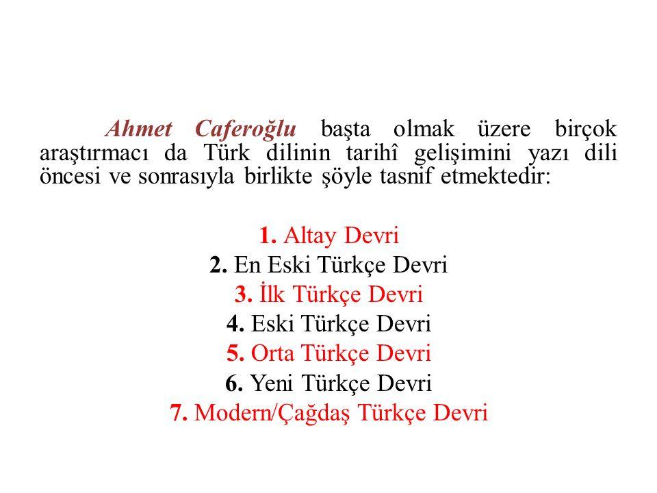 7. Modern/Çağdaş Türkçe Devri