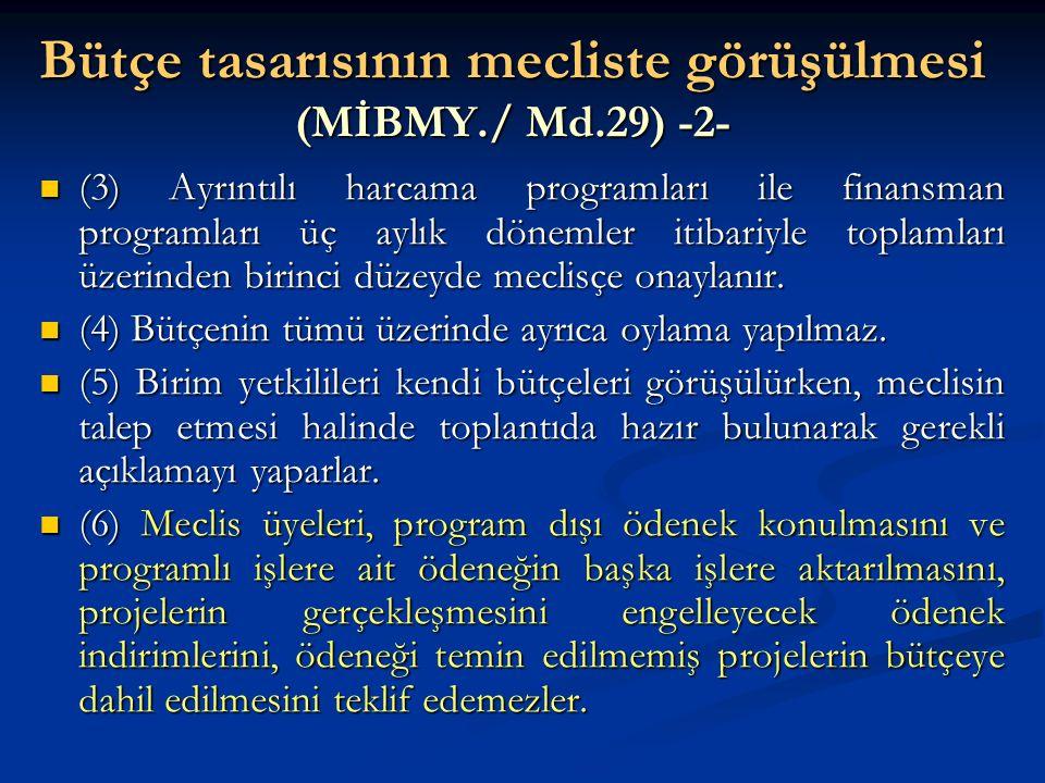Bütçe tasarısının mecliste görüşülmesi (MİBMY./ Md.29) -2-