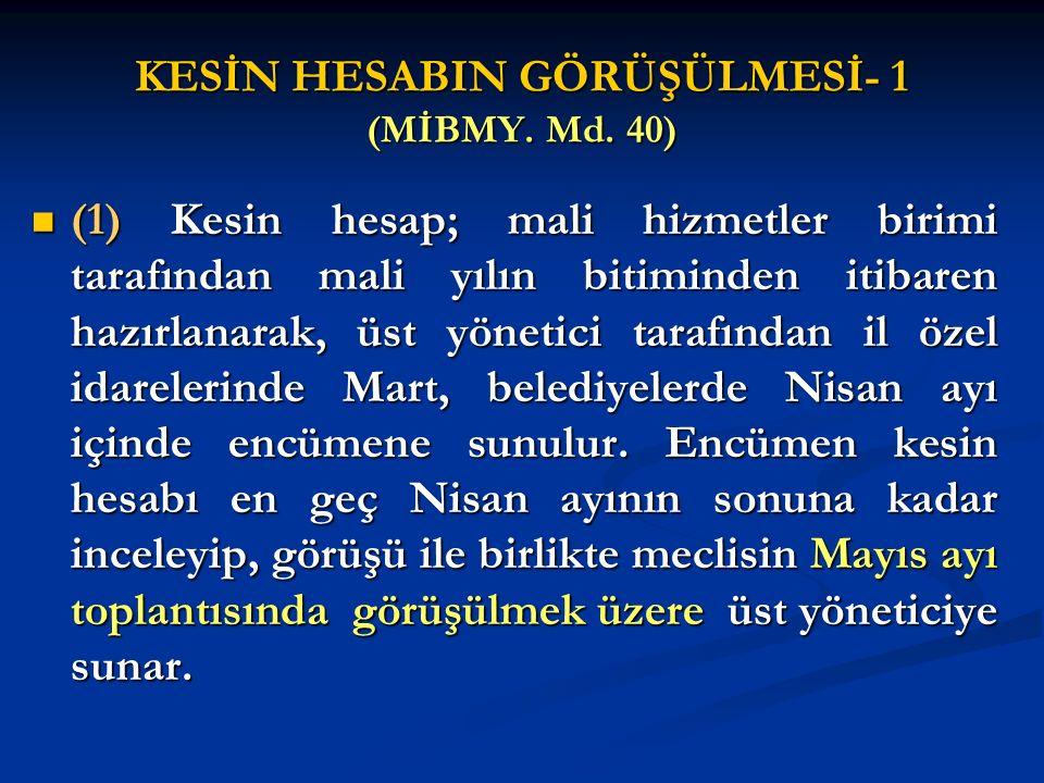 KESİN HESABIN GÖRÜŞÜLMESİ- 1 (MİBMY. Md. 40)