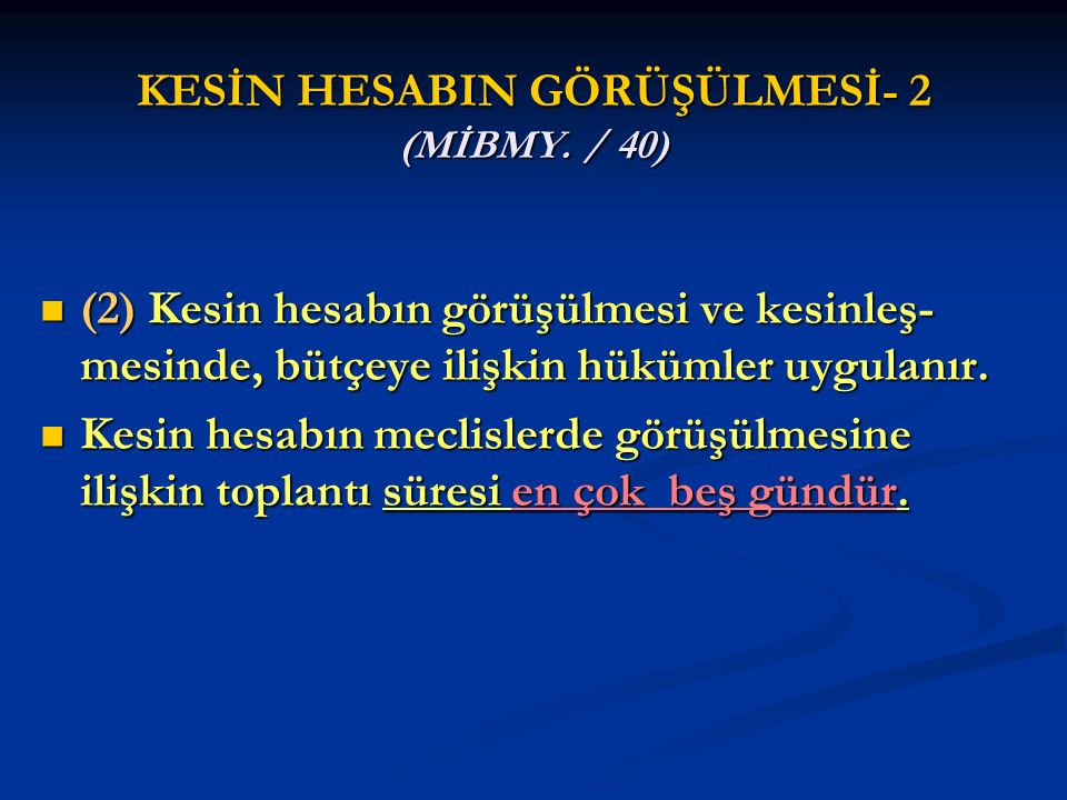 KESİN HESABIN GÖRÜŞÜLMESİ- 2 (MİBMY. / 40)