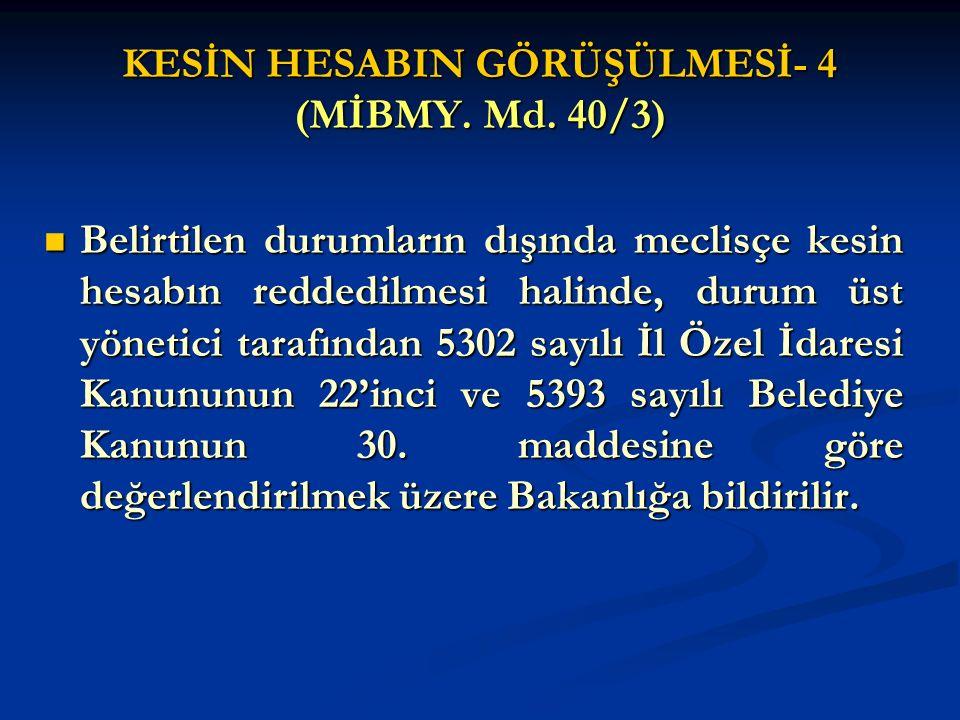 KESİN HESABIN GÖRÜŞÜLMESİ- 4 (MİBMY. Md. 40/3)