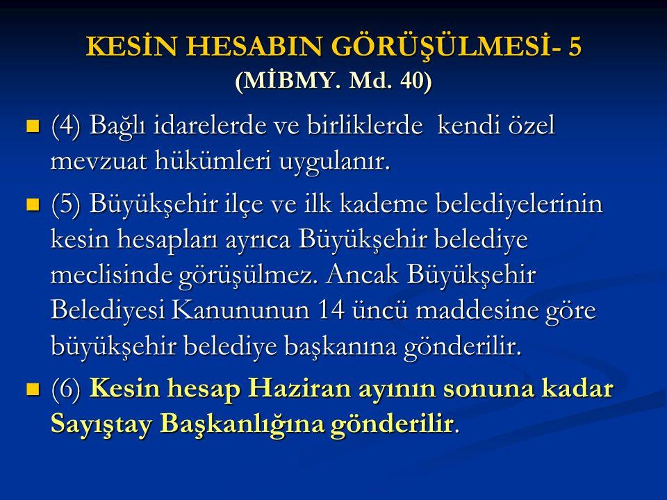 KESİN HESABIN GÖRÜŞÜLMESİ- 5 (MİBMY. Md. 40)