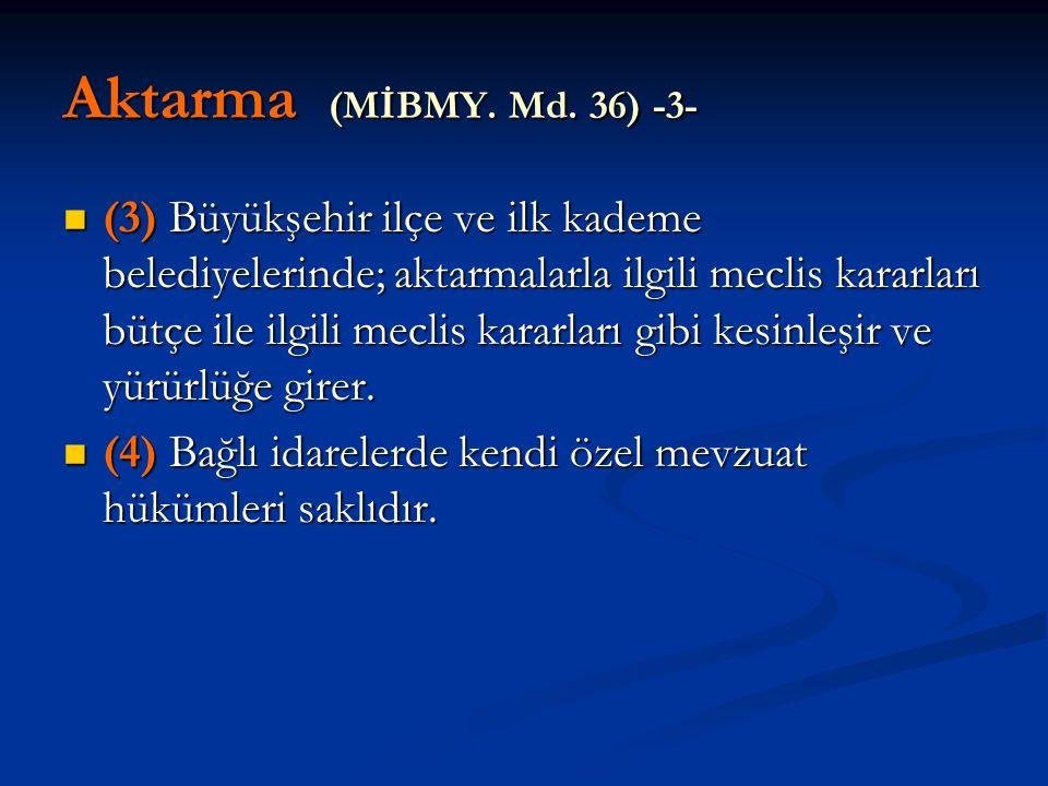 Aktarma (MİBMY. Md. 36) -3-