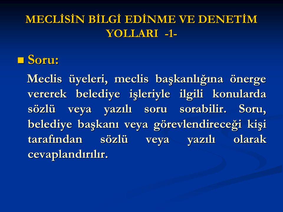 MECLİSİN BİLGİ EDİNME VE DENETİM YOLLARI -1-