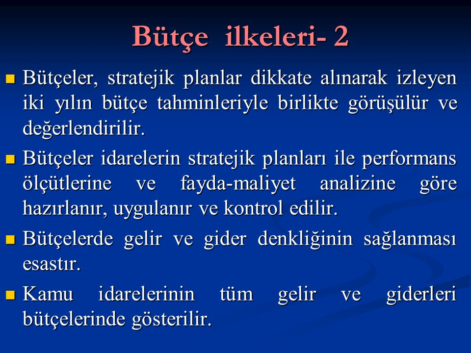 Bütçe ilkeleri- 2 Bütçeler, stratejik planlar dikkate alınarak izleyen iki yılın bütçe tahminleriyle birlikte görüşülür ve değerlendirilir.