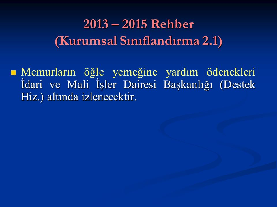 2013 – 2015 Rehber (Kurumsal Sınıflandırma 2.1)