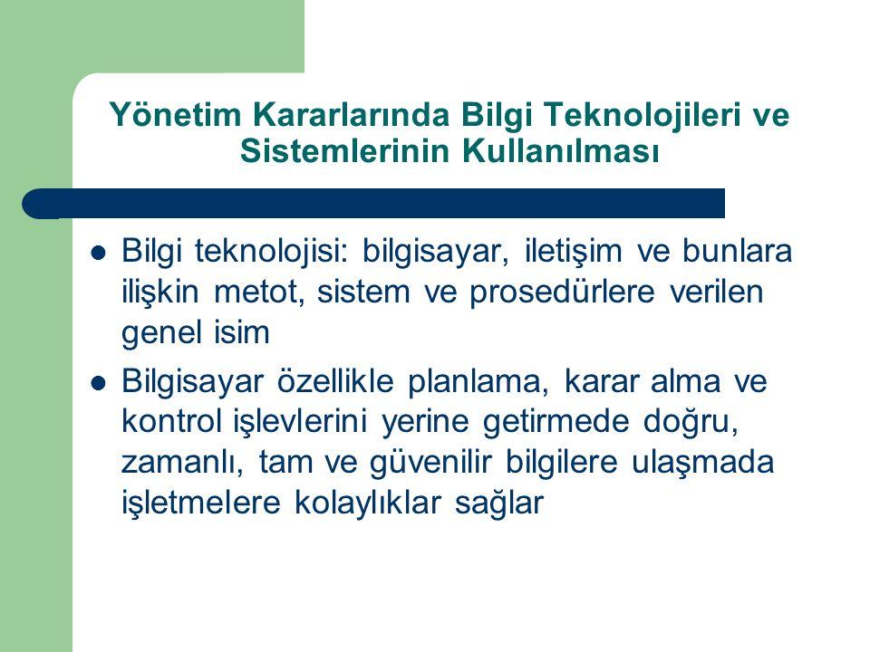 Yönetim Kararlarında Bilgi Teknolojileri ve Sistemlerinin Kullanılması