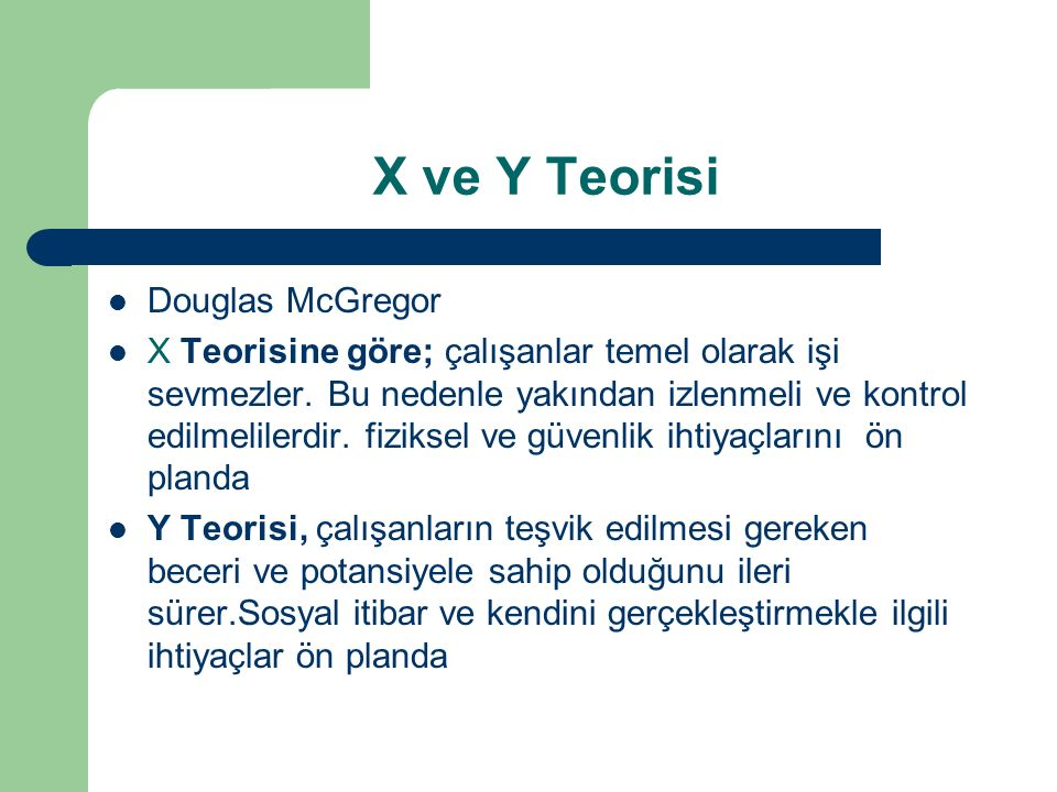 X ve Y Teorisi Douglas McGregor