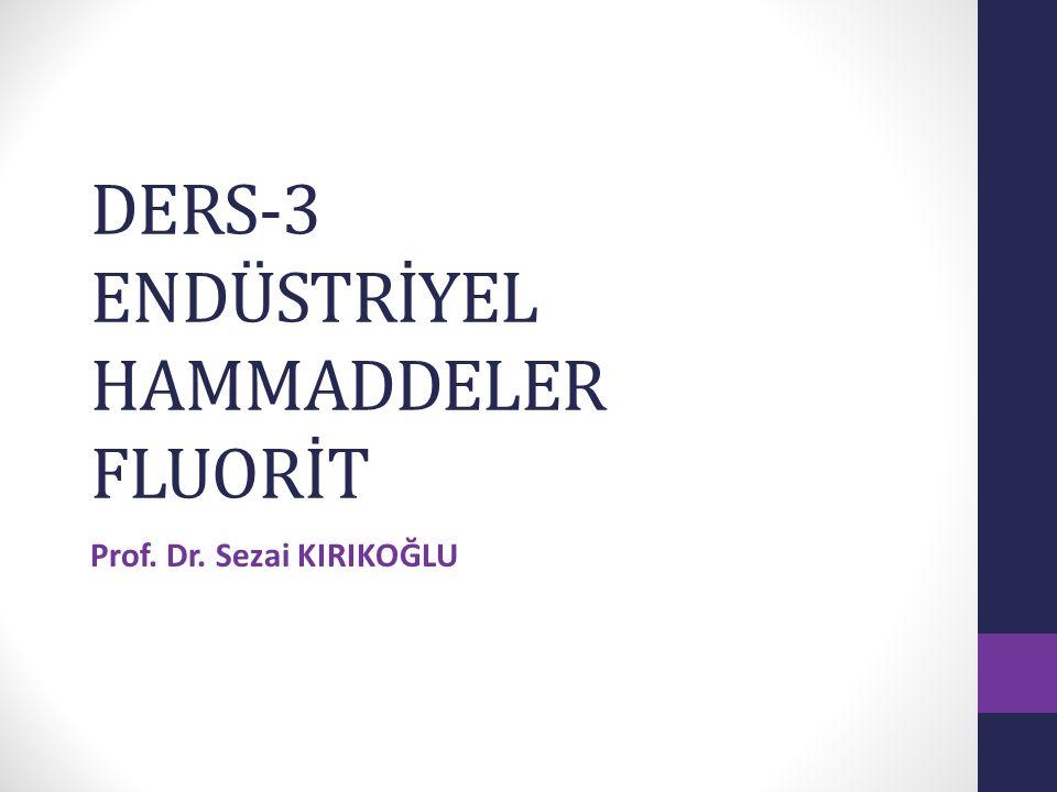 DERS-3 ENDÜSTRİYEL HAMMADDELER FLUORİT