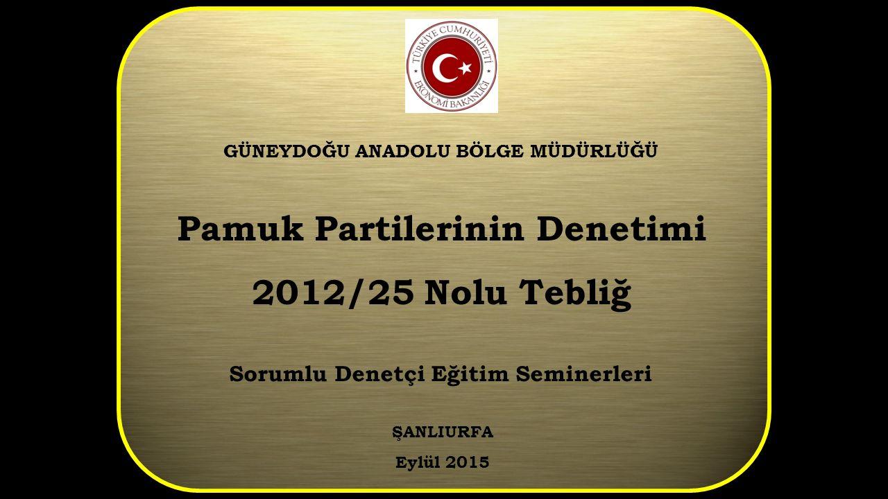 Pamuk Partilerinin Denetimi 2012/25 Nolu Tebliğ